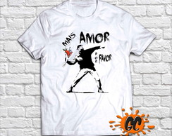 Camiseta Mais Amor Por Favor