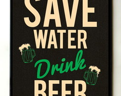 Quadro Save Water Drink Beer