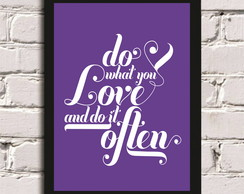 Poster com Moldura Do what you love #