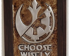 Quadro Star Wars Choose Wisely Metal