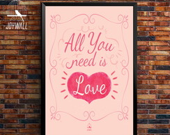 Quadro 30x40 - All You Need Is Love