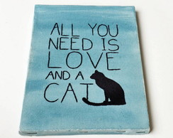 Quadro All You Need Is Love And a Cat