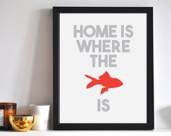 Poster Home is where the FISH is