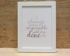"Quadro Frase ""until it is done"""