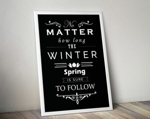 Matter how long the winter