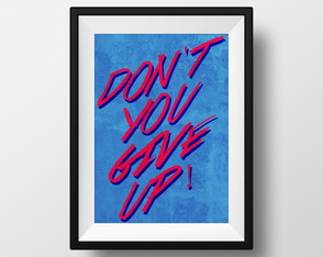 Quadro: Don't you give up