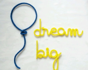 Dream Big + Balão