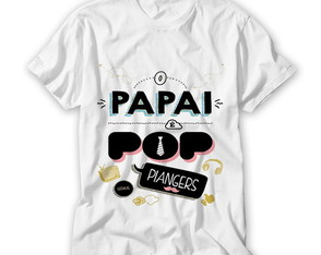 Camiseta O Papai é Pop