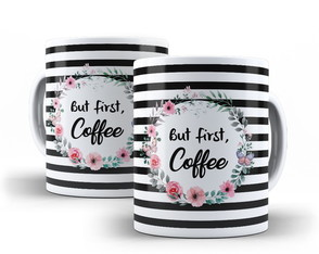 Caneca But First Coffee