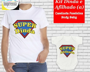 Kit Camisetas Super Dinda e Afilhada