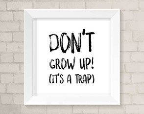 Quadro Infantil - Don't Grow Up