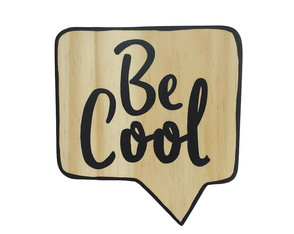 "Placa decorativa balão - ""Be Cool"""