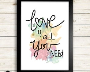 Quadro 21X30cm - LOVE IS ALL YOU NEED - com vidro