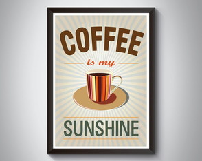 "Quadro ""Coffee is My Sunshine"""