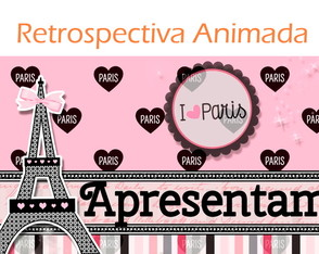 Retrospectiva Animada - Festa Paris (ROSA)