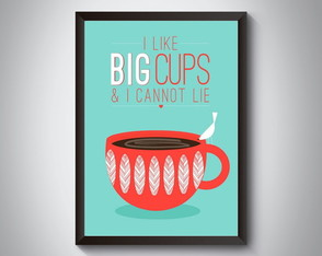 "Quadro moldura MDF ""I Like Big Cups & I Cannot Lie"""