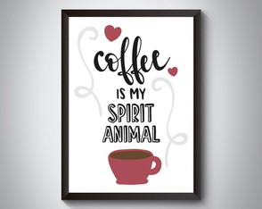 "Quadro moldura MDF ""Coffee Is Spirit Animal"""