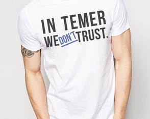 Camisa Camiseta In Temer We Don't Trust