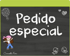 Pedido especial Rosely