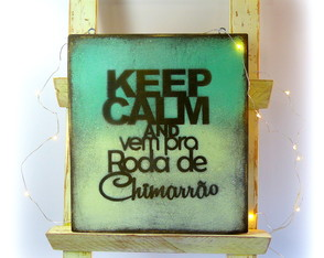 Placa rústica Keep calm and Vem para roda de chimarrão Verde