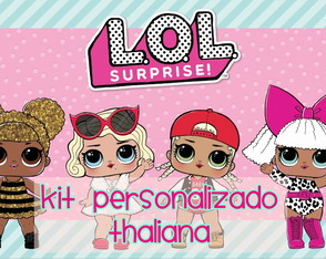Kit personalizado LOL SURPRISE (Thaliana)