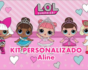 Kit personalizado LOL SURPRISE (Aline)