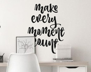 Adesivo Tumblr frase make every moment count
