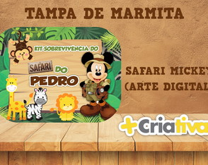 TAMPA DE MARMITINHA ARTE DIGITAL MICKEY SAFARI