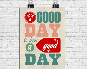 Poster It´s a Good Day