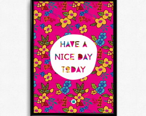 "Pôster ""Have a nice day today"""