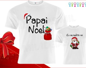 Camiseta - Eu acredi to no Papai Noel
