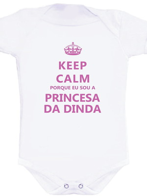 Body Keep Calm Sou a Princesa da Dinda