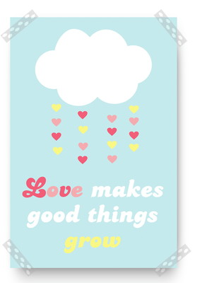 Pôster Love Make good Things Grow (digital)