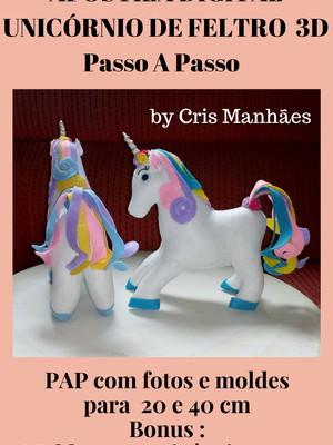 APOSTILA UNICÓRNIO DE FELTRO 3D (MODELO 1) Cris Manhães