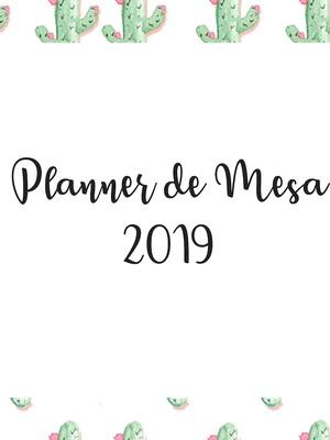 Planner de Mesa 2019 -- Produto Digital
