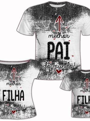 Camisa Pai e Filho + Camisa Filha - Melhor Pai e Filhos