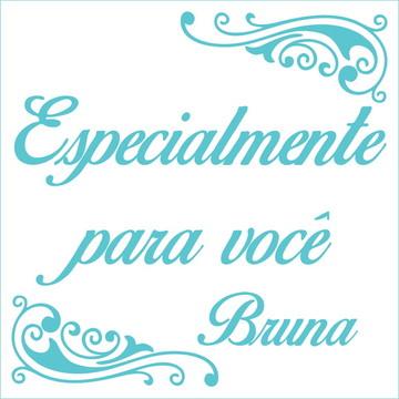Especialmente para você - Bruna