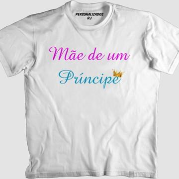 Camisa MÃE DE UM PRÍNCIPE