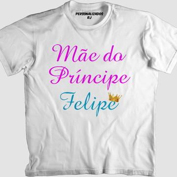 Camisa MÃE DO PRÍNCIPE - NOME