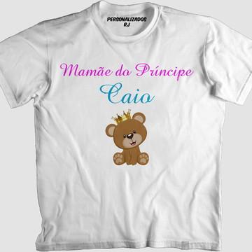 Camisa MAMÃE DO PRÍNCIPE - NOME-URSINHO
