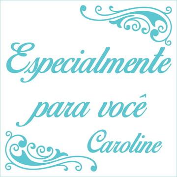 Especialmente para você - Caroline