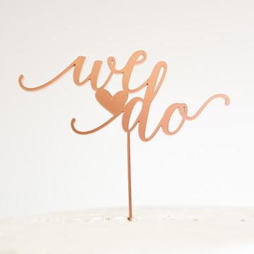 Topo de bolo Casamento - We Do - Cobre/Rose Gold
