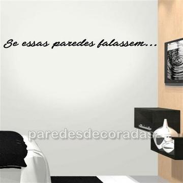 Adesivo de Parede Frase Se Essas Paredes Falassem...