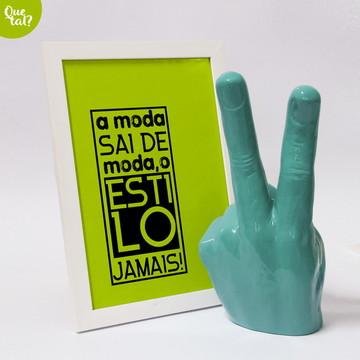 Quadro -Frase - A MODA SAI DE MODA