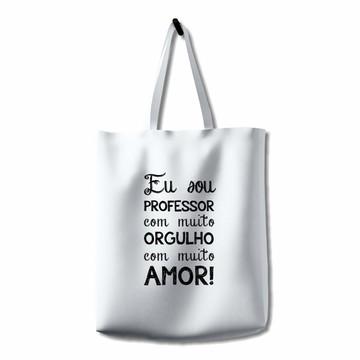 Bolsa Ecobag Professor(a) com Muito Amor