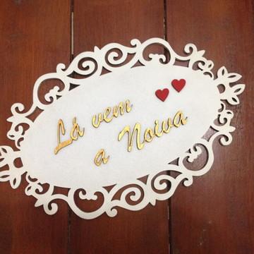 Plaquinhas para Casamento Lá vem a Noiva