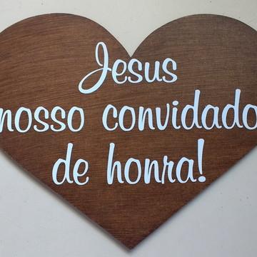 Placa Jesus nosso convidado de honra!