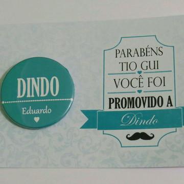 Boton + Cartão Promovido a Dindo ou Dinda