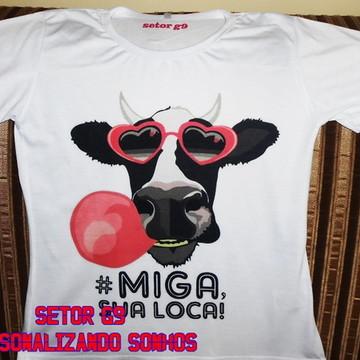camiseta Miga sua louca