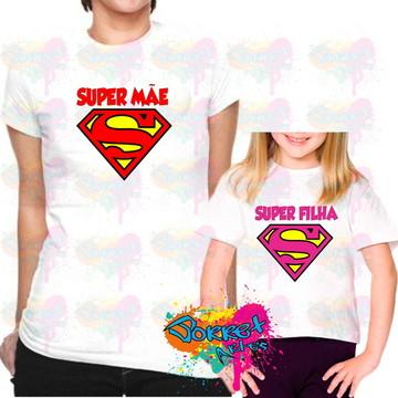 Camisa Super Mãe Super filha(o)